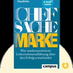 Chefsache Marke: Wie markenzentrierte Unternehmensführung über den Erfolg entscheidet by Jörg Bürkle