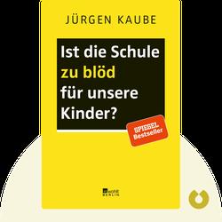 Ist die Schule zu blöd für unsere Kinder? by Jürgen Kaube