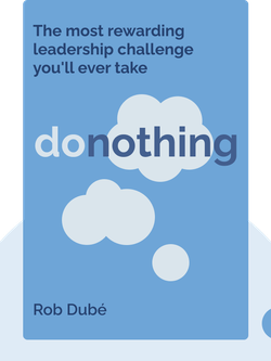 donothing: The most rewarding leadership challenge you'll ever take by Rob Dubé