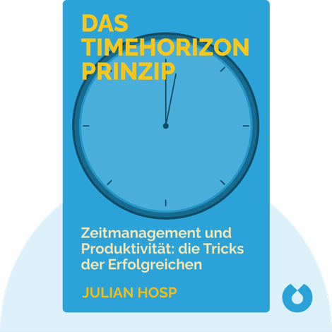 Das Timehorizon Prinzip by Julian Hosp
