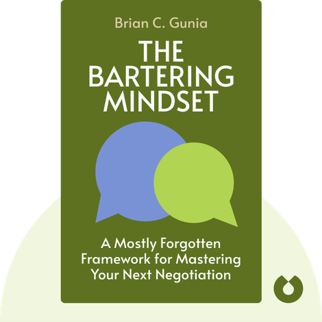 The Bartering Mindset by Brian C. Gunia