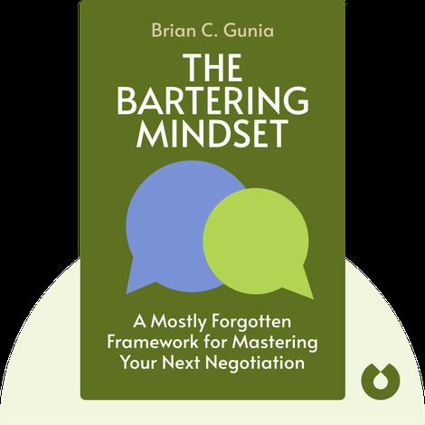 The Bartering Mindset von Brian C. Gunia