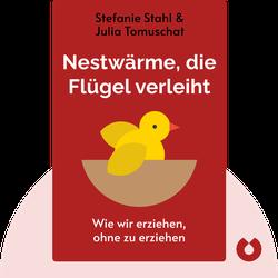 Nestwärme, die Flügel verleiht: Halt geben und Freiheit schenken – wie wir erziehen, ohne zu erziehen von Stefanie Stahl & Julia Tomuschat