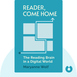 Reader, Come Home: The Reading Brain in a Digital World von Maryanne Wolf