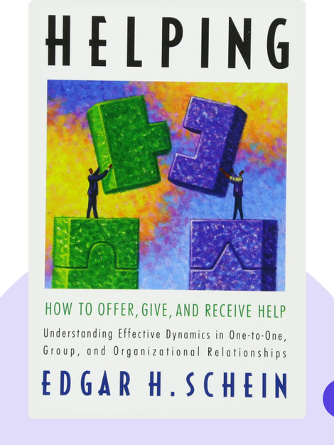 Helping: How to Offer, Give, and Receive Help by Edgar H. Schein