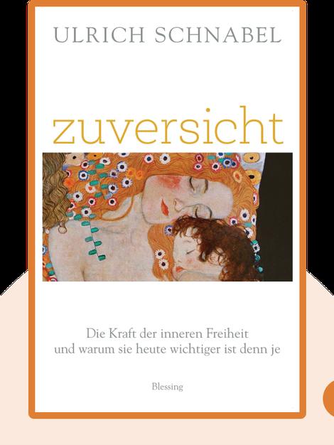 Zuversicht: Die Kraft der inneren Freiheit und warum sie heute wichtiger ist denn je by Ulrich Schnabel