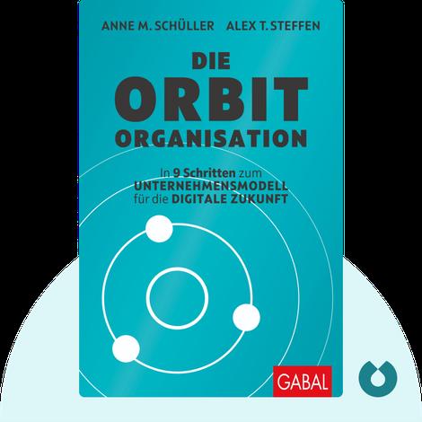 Die Orbit-Organisation by Anne M. Schüller & Alex T. Steffen