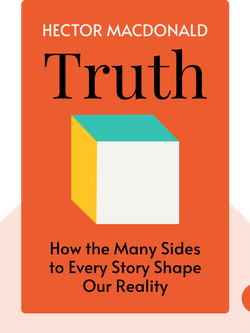 Truth: How the Many Sides to Every Story Shape Our Reality von Hector MacDonald