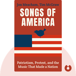 Songs of America: Patriotism, Protest, and the Music That Made a Nation by Jon Meacham, Tim McGraw