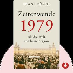 Zeitenwende 1979: Als die Welt von heute begann von Frank Bösch