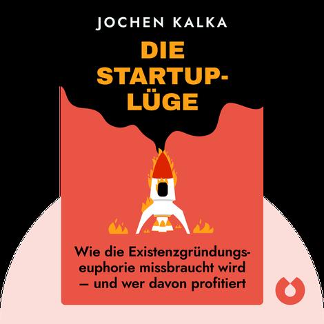 Die StartUp-Lüge von Jochen Kalka