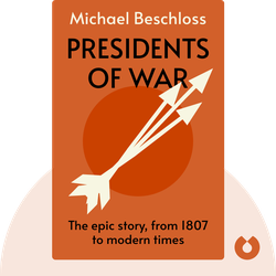 Presidents of War: The epic story, from 1807 to modern times by Michael Beschloss