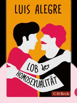 Lob der Homosexualität by Luis Alegre