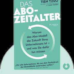 Das Abo-Zeitalter: Warum das Abo-Modell die Zukunft Ihres Unternehmens ist und was Sie dafür tun müssen by Tien Tzuo und Gabe Weisert