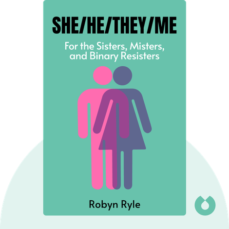 She/He/They/Me von Robyn Ryle