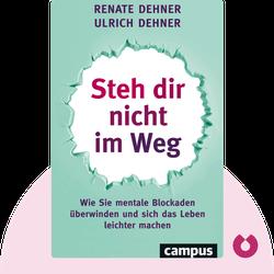 Steh dir nicht im Weg: Wie Sie mentale Blockaden überwinden und sich das Leben leichter machen by Renate Dehner & Ulrich Dehner