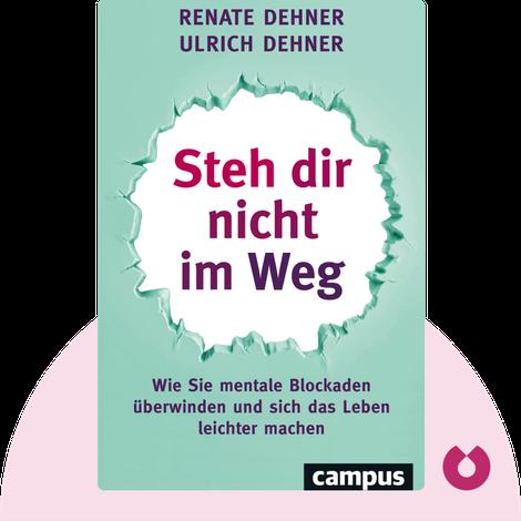 Steh dir nicht im Weg von Renate Dehner & Ulrich Dehner