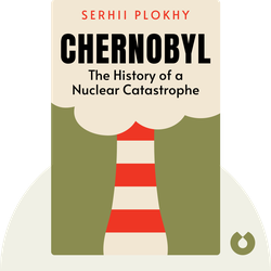 Chernobyl: The History of a Nuclear Catastrophe by Serhii Plokhy