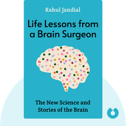 Life Lessons from a Brain Surgeon: The New Science and Stories of the Brain von Rahul Jandial