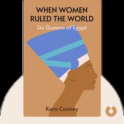 When Women Ruled the World: Six Queens of Egypt von Kara Cooney