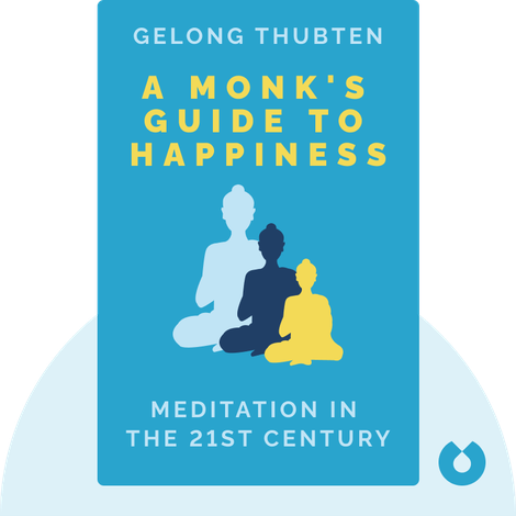 A Monk's Guide to Happiness by Gelong Thubten