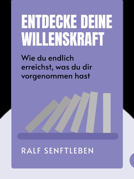 Entdecke deine Willenskraft: Wie du endlich erreichst, was du dir vorgenommen hast by Ralf Senftleben