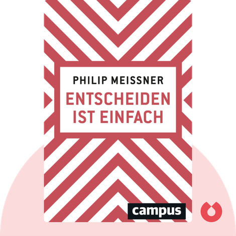 Entscheiden ist einfach by Philip Meissner