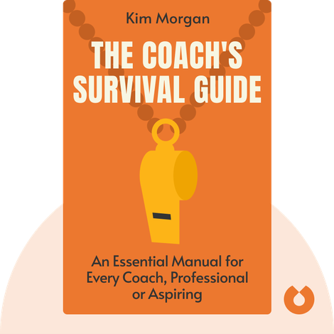 The Coach's Survival Guide by Kim Morgan