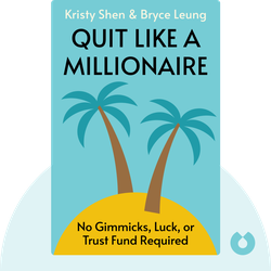 Quit Like a Millionaire: No Gimmicks, Luck, or Trust Fund Required by Kristy Shen and Bryce Leung