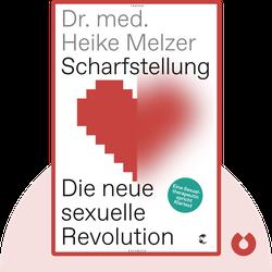 Scharfstellung: Die neue sexuelle Revolution – Eine Sexualtherapeutin spricht Klartext von Heike Melzer