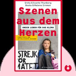 Szenen aus dem Herzen: Unser Leben für das Klima von Greta und Svante Thunberg, Beata und Malena Ernman