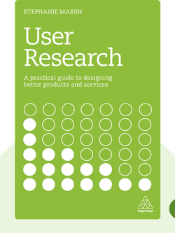 User Research: A Practical Guide to Designing Better Products and Services von Stephanie Marsh