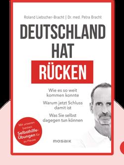 Deutschland hat Rücken: Wie es so weit kommen konnte. Warum jetzt Schluss damit ist. Was Sie selbst dagegen tun können. von Roland Liebscher-Bracht & Petra Bracht