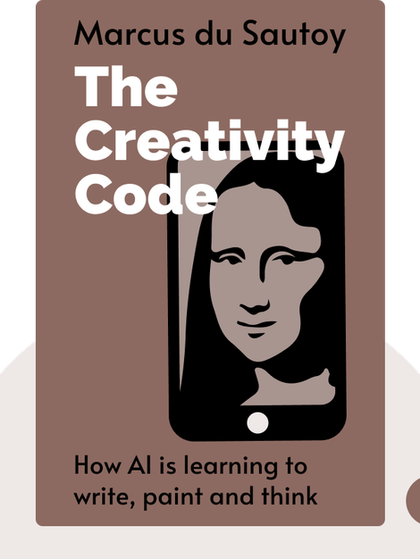 The Creativity Code: How AI is learning to write, paint and think von Marcus du Sautoy