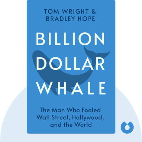 Billion Dollar Whale by Tom Wright and Bradley Hope