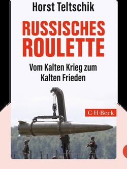 Russisches Roulette: Vom Kalten Krieg zum Kalten Frieden by Horst Teltschik