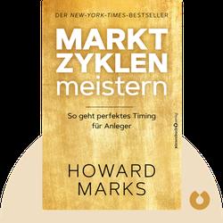 Marktzyklen meistern: So geht perfektes Timing für Anleger by Howard Marks