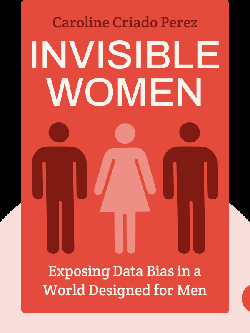 Invisible Women: Exposing Data Bias in a World Designed for Men von Caroline Criado Perez