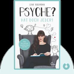 Psyche? Hat doch jeder!: Vom Hin und Her zwischen Herz und Hirn by Lena Kuhlmann