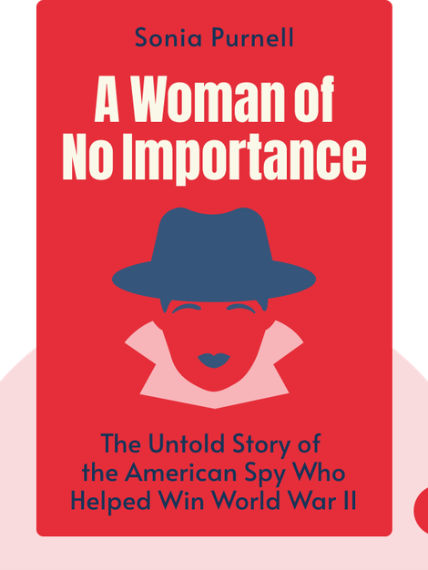 A Woman of No Importance: The Untold Story of the American Spy Who Helped Win World War II von Sonia Purnell