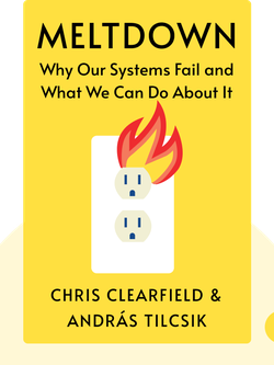 Meltdown: Why Our Systems Fail and What We Can Do About It by Chris Clearfield & András Tilcsik