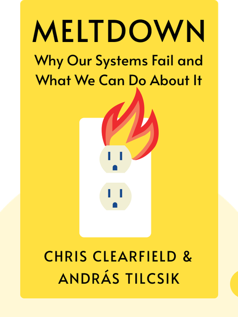 Meltdown: Why Our Systems Fail and What We Can Do About It von Chris Clearfield & András Tilcsik