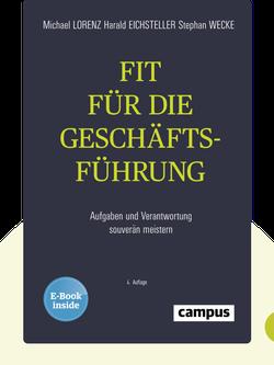Fit für die Geschäftsführung: Aufgaben und Verantwortung souverän meistern by Michael Lorenz, Harald Eichsteller & Stephan Wecke