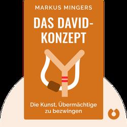 Das David-Konzept: Die Kunst, Übermächtige zu bezwingen by Markus Mingers