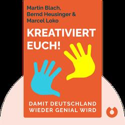 Kreativiert euch!: Damit Deutschland wieder genial wird von Martin Blach, Bernd Heusinger & Marcel Loko