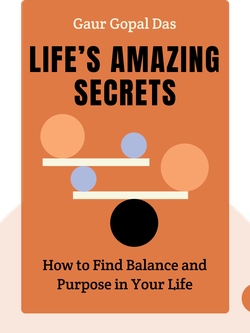Life's Amazing Secrets: How to Find Balance and Purpose in Your Life by Gaur Gopal Das