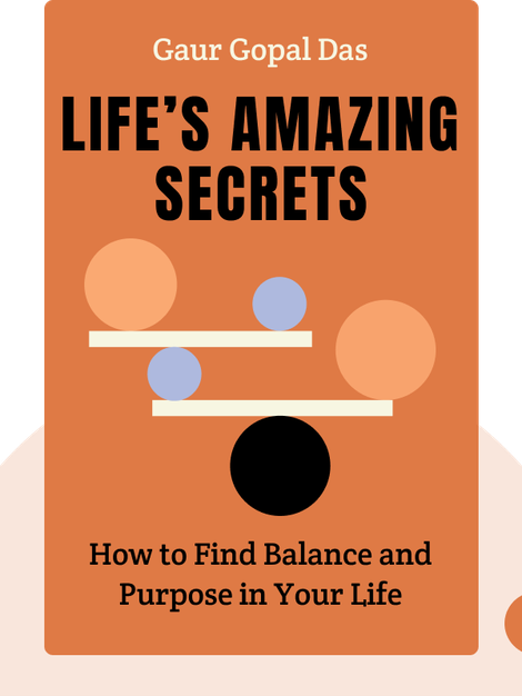Life's Amazing Secrets: How to Find Balance and Purpose in Your Life von Gaur Gopal Das