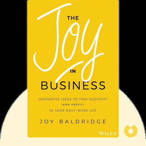 The Joy in Business by Joy J D Baldridge