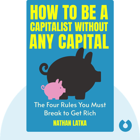 How to Be a Capitalist Without Any Capital von Nathan Latka