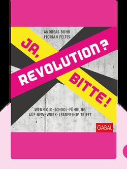 Revolution? Ja, bitte!: Wenn Old-School-Führung auf New-Work-Leadership trifft by Andreas Buhr, Florian Feltes
